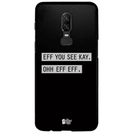 The Souled Store Eff You See Kay Polycarbonate Back Case Cover for OnePlus 6 (121030, Black)_1