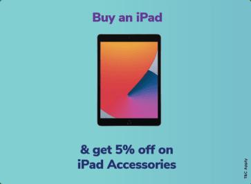 Buy an iPad & get 5% off on iPad Accessories