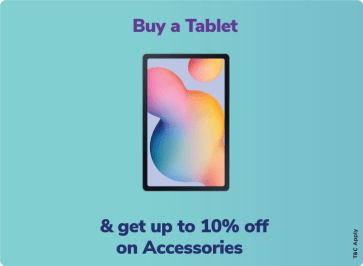Buy a Tablet & get up to 10% off on Accessories