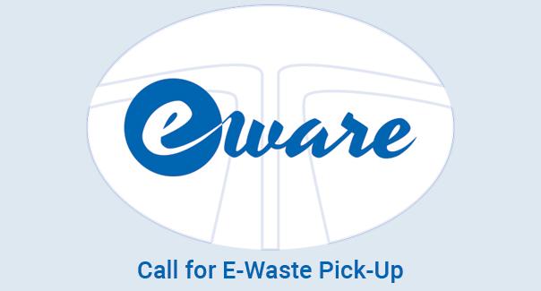 eware Call for E-Waste Pick-Up